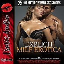 Explicit MILF Erotica: Twenty-Five Hot Mature Women Sex Stories Audiobook by Ellie North, Lora Lane, Kaylee Jones, Sofia Miller, Riley Davis Narrated by Kathryn LaPlante, Millie Stearn, Arty Rose, Ruby Rivers, Sabrina Carleton, Kelly Morgan