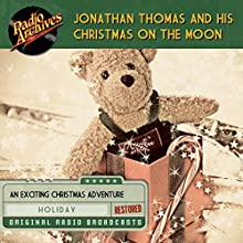 Jonathan Thomas and His Christmas on the Moon Radio/TV Program by  RadioArchives.com Narrated by  full cast