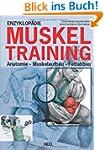 Enzyklop�die Muskeltraining: Anatomie...