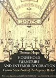 img - for Household Furniture and Interior Decoration: Classic Style Book of the Regency Period book / textbook / text book