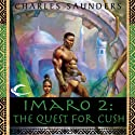 Imaro 2: The Quest for Cush (       UNABRIDGED) by Charles Saunders Narrated by Mirron Willis