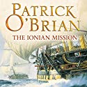 The Ionian Mission: Aubrey-Maturin Series, Book 8 Audiobook by Patrick O'Brian Narrated by Ric Jerrom