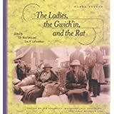 The Ladies Gwich'in, and the Rat: Travels on the Athabasca, Mackenzie, Rat, Porcupine, and Yukon Rivers in 1926by Clara Vyvyan