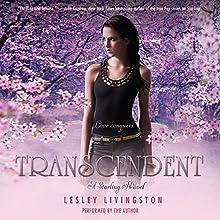 Transcendent: A Starling Novel, Book 3 (       UNABRIDGED) by Lesley Livingston Narrated by Lesley Livingston