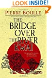 The Bridge Over the River Kwai: A Novel