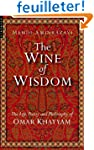 The Wine Of Wisdom: The Life, Work, A...