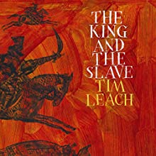 The King and the Slave (       UNABRIDGED) by Tim Leach Narrated by Barnaby Edwards