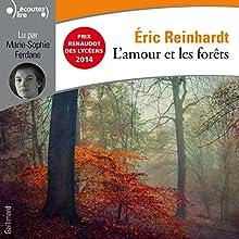 L'amour et les forêts | Livre audio Auteur(s) : Éric Reinhardt Narrateur(s) : Marie-Sophie Ferdane