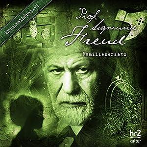 Familienersatz (Prof. Sigmund Freud 2) Hörspiel