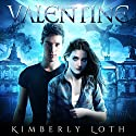 Valentine: Dragon Kings Series Audiobook by Kimberly Loth Narrated by Hollie Jackson