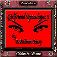 Girlfriend Apocalypse I (       UNABRIDGED) by K. Anderson Yancy Narrated by Jessie Pettit, Kevin Yancy, K. Anderson Yancy