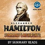 Alexander Hamilton, by Ron Chernow | Summary & Highlights |  Summary Reads