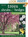 Trees, Shrubs & Hedges for Your Home:...