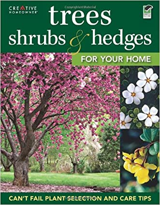Trees, Shrubs & Hedges for Your Home: Secrets for Selection and Care (Landscaping)