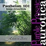 Pantheism 101: Sexual Synaesthesia | Alessia Brio