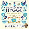 The Little Book of Hygge: The Danish Way to Live Well Audiobook by Meik Wiking Narrated by Meik Wiking