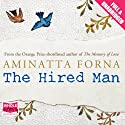 The Hired Man (       UNABRIDGED) by Aminatta Forna Narrated by Mark Leadbetter