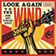 Look Again To The Wind: Johnny Cash's Bitter Tears Revisited by Emmylou Harris, Steve Earle, Gillian Welch, Kris Kristofferson, The Milk Carton [Music CD]