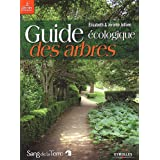 Guide �cologique des arbres : Ornement, fruitier, forestierpar J�r�me Jullien