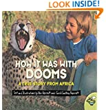How it Was With Dooms: A True Story from Africa (Aladdin Picture Books)