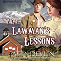 The Lawman's Lessons: The Sons of Johnny Hastings, Book 1 Audiobook by Patty Devlin Narrated by Rita Rush