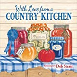 img - for With Love from a Country Kitchen: Homegrown Memories and Recipes book / textbook / text book