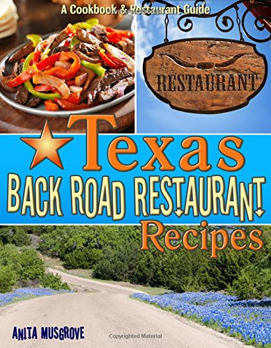 Texas Back Road Restaurant Recipes (State Back Road Restaurants Cookbook Series) (Lone Star Restaurant compare prices)