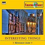 Interesting Things | Kingsley Amis