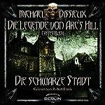 Die schwarze Stadt (Die Legende von Arc's Hill 1) | Michael Dissieux