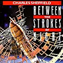 Between the Strokes of Night (       UNABRIDGED) by Charles Sheffield Narrated by Melissa Edris