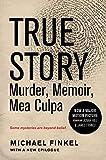 true story murder memoir mea culpa by michael finkel pdf