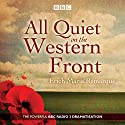 All Quiet on the Western Front: A BBC Radio Drama  by Erich Maria Remarque Narrated by Robert Lonsdale, Simon Trinder, Full Cast