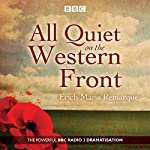 All Quiet on the Western Front: A BBC Radio Drama | Erich Maria Remarque