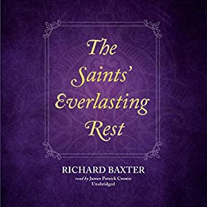 The Saints' Everlasting Rest Audiobook