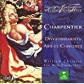 Charpentier : Divertissements, Airs & Concerts