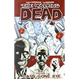 The Walking Dead, Vol. 1: Days Gone Bye ~ Robert Kirkman