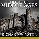 Life in the Middle Ages: American Heritage Series Audiobook by Richard Winston Narrated by Shaun Grindell