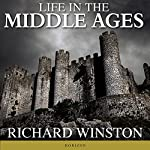 Life in the Middle Ages: American Heritage Series | Richard Winston