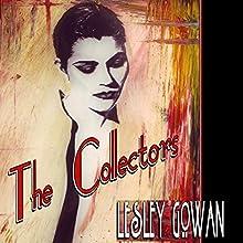 The Collectors | Livre audio Auteur(s) : Lesley Gowan Narrateur(s) : Nicole Vilencia