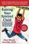 Raising Your Spirited Child, Third Ed...