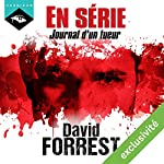 En Série : Journal d'un tueur | David Forrest