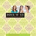 Boys R Us: The Clique #11 | Lisi Harrison