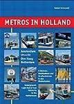 Metros in Holland: U-Bahnen, Stadtbah...