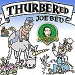 Thurbered Joe Bev: A Joe Bev Cartoon, Volume 12 | Joe Bevilacqua,Daws Butler,Pedro Pablo Sacristán
