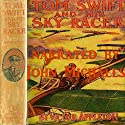 Tom Swift and His Sky Racer: The Quickest Flight on Record