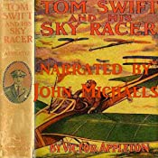 Tom Swift and His Sky Racer: The Quickest Flight on Record | Victor Appleton