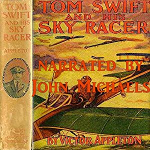 Tom Swift and His Sky Racer: The Quickest Flight on Record | [Victor Appleton]