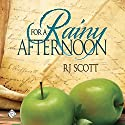 For a Rainy Afternoon: Tales of the Curious Cookbook Audiobook by RJ Scott Narrated by Ian Gordon
