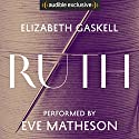 Ruth Audiobook by Elizabeth Gaskell Narrated by Eve Matheson