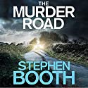 The Murder Road (       UNABRIDGED) by Stephen Booth Narrated by Mike Rogers